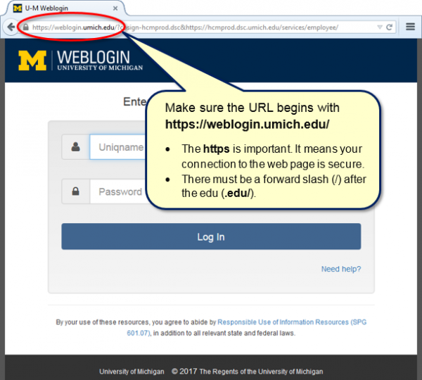 Weblogin page with callout: Make sure the URL begins with hgttps://weblogin.umich.edu/. The https is important. It means your connection to the web page is secure. There must be a forward slash (/) after the edu (.edu/)