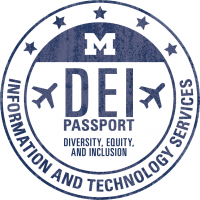 DEI Passport: Diversity, Equity, and Inclusion at U-M Information and Technology Services