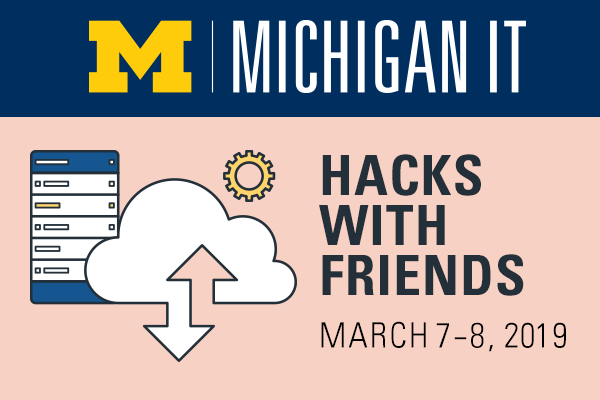 Michigan IT: Hacks with Friends March 7–8, 2019