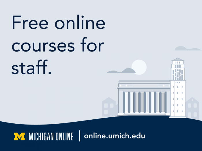 Free online courses for staff. Michigan Online. online.umich.edu