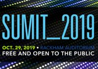 SUMIT-2019 Oct 29, 2019 Rackham FREE AND OPEN TO THE PUBLIC