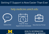 Getting IT Support Is Now Easier Than Ever. help.medicine.umch.edu. Online Chat. Help Me Now. New Service Portal.