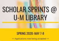 Scholar Sprint U-M Library, spring 2020: May 7-8, Applications now being accepted