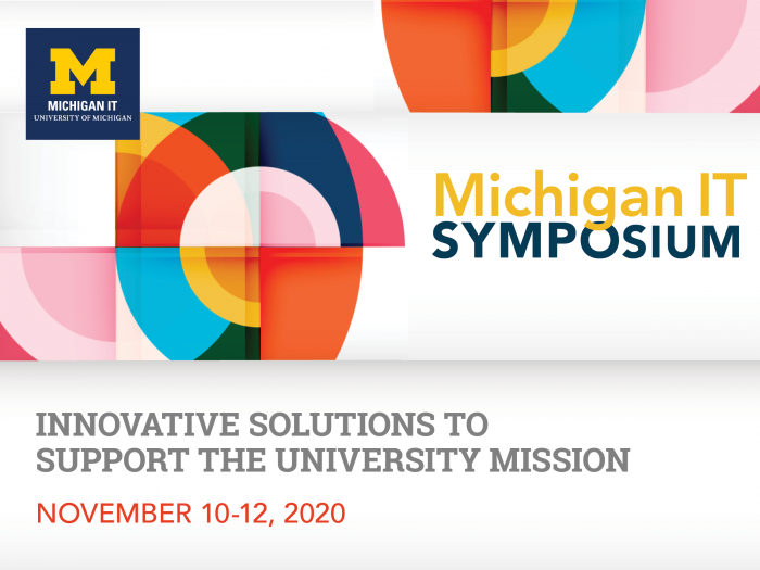 Michigan IT Symposium - innovative solutions to support the university miission