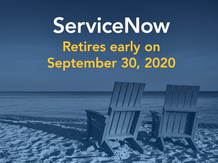 ServiceNow retires early on September 30, 2020