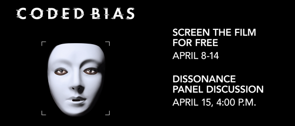 Decorative image with a white porcelain mask over a brown skinned face. And text: Coded Bias - screen the film for free, April 8-14; Dissonance panel discussion on April 15 at 4pm.