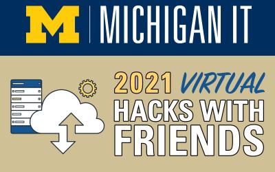 Michigan IT logo. 2021 virtual Hacks with Friends.