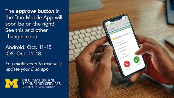 The approve button in the Duo Mobile App will soon be on the right! See this and other changes soon. Android: Oct. 11-15, iOS Oct. 11-18. You may need to update your Duo app.