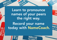 Use NameCoach to record your name to teach others how to properly pronounce your name.